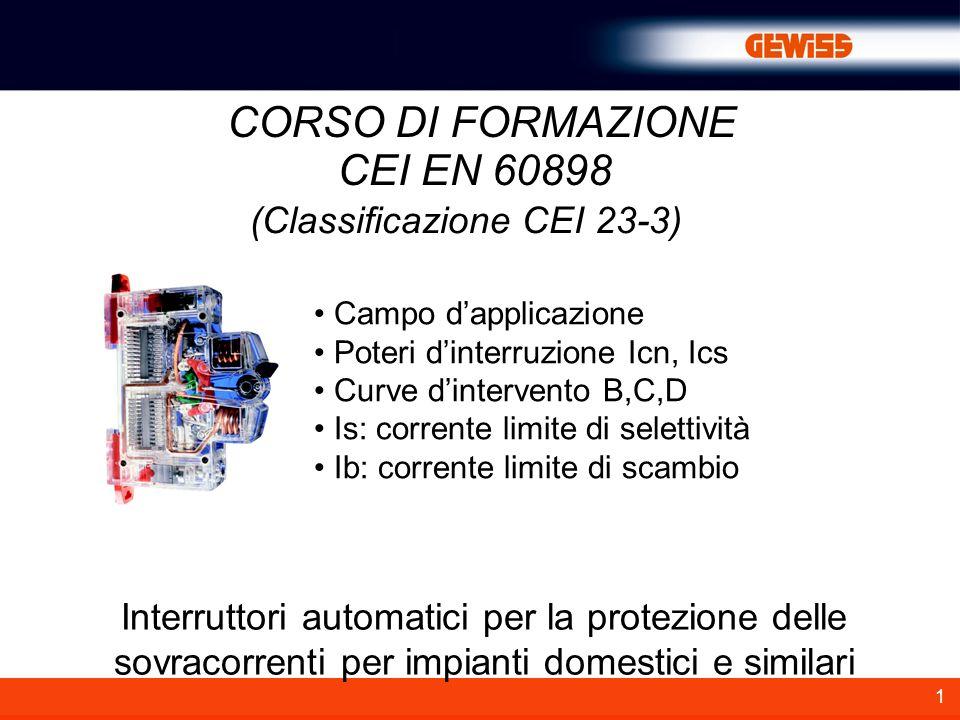 CORSO DI FORMAZIONE CEI EN 60898 (Classificazione CEI 23-3)