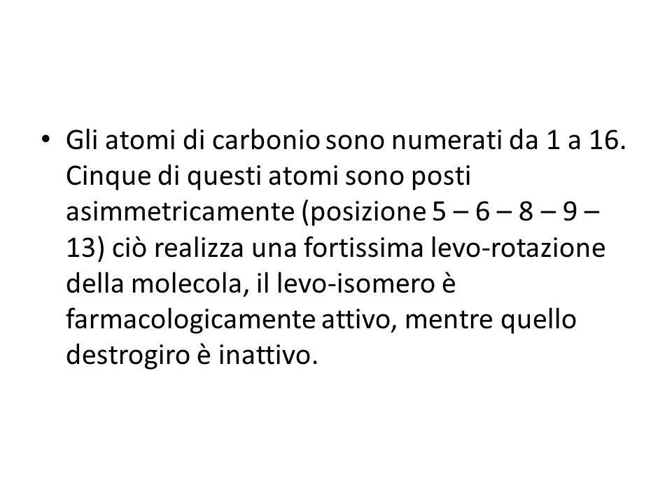 Gli atomi di carbonio sono numerati da 1 a 16