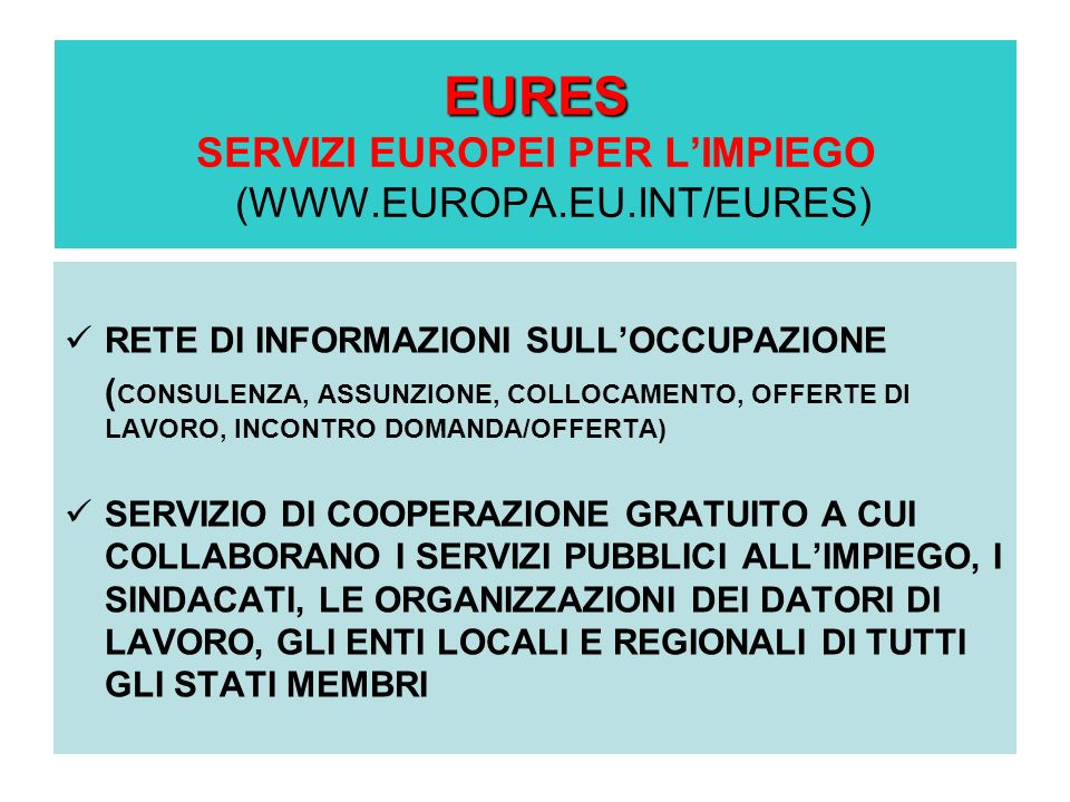 EURES SERVIZI EUROPEI PER L'IMPIEGO (WWW.EUROPA.EU.INT/EURES)