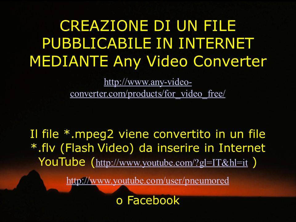 CREAZIONE DI UN FILE PUBBLICABILE IN INTERNET MEDIANTE Any Video Converter