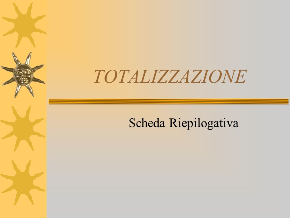 TOTALIZZAZIONE Scheda Riepilogativa