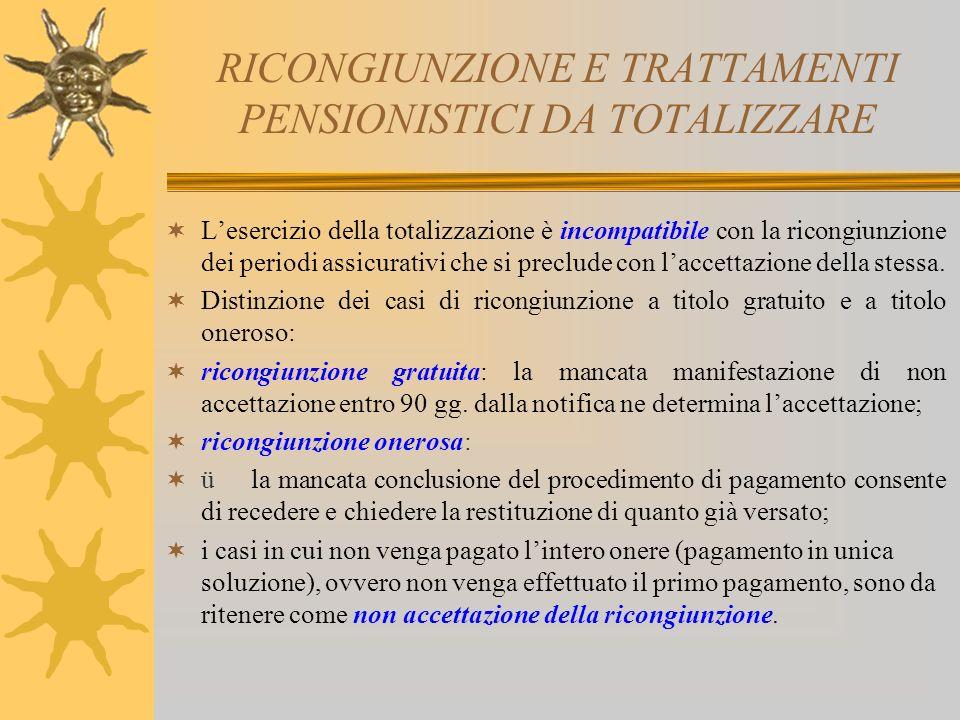 RICONGIUNZIONE E TRATTAMENTI PENSIONISTICI DA TOTALIZZARE