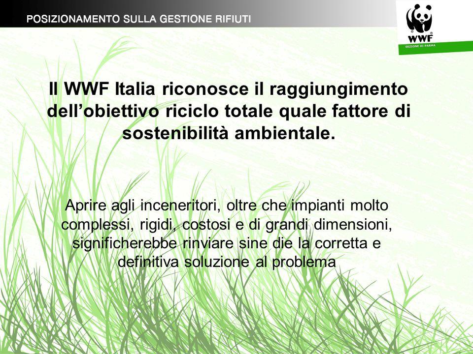 Il WWF Italia riconosce il raggiungimento dell'obiettivo riciclo totale quale fattore di sostenibilità ambientale.