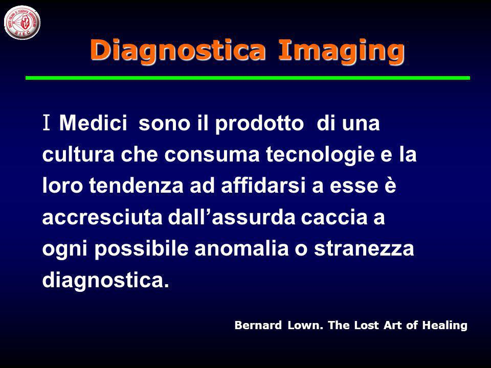 Diagnostica Imaging I Medici sono il prodotto di una