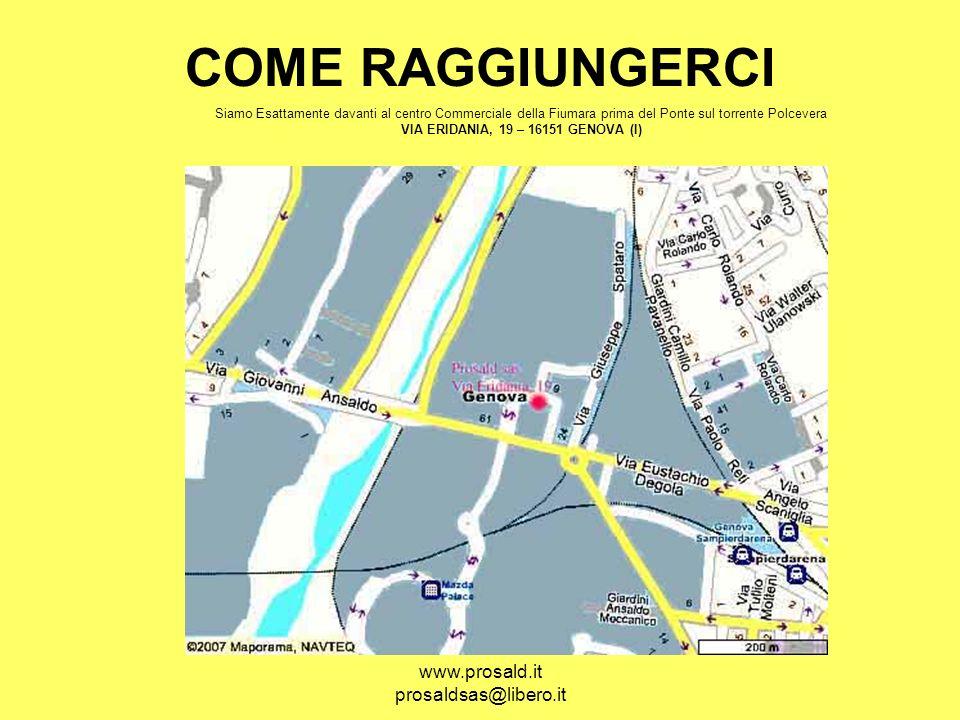 COME RAGGIUNGERCI www.prosald.it prosaldsas@libero.it