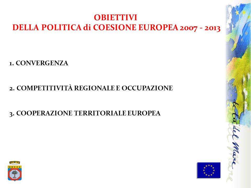 DELLA POLITICA di COESIONE EUROPEA 2007 - 2013