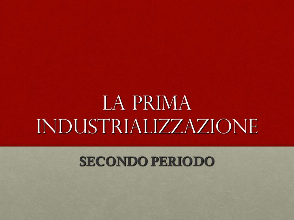 La prima industrializzazione