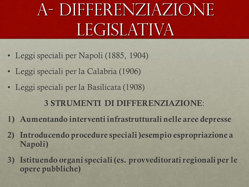 A- DIFFERENZIAZIONE LEGISLATIVA