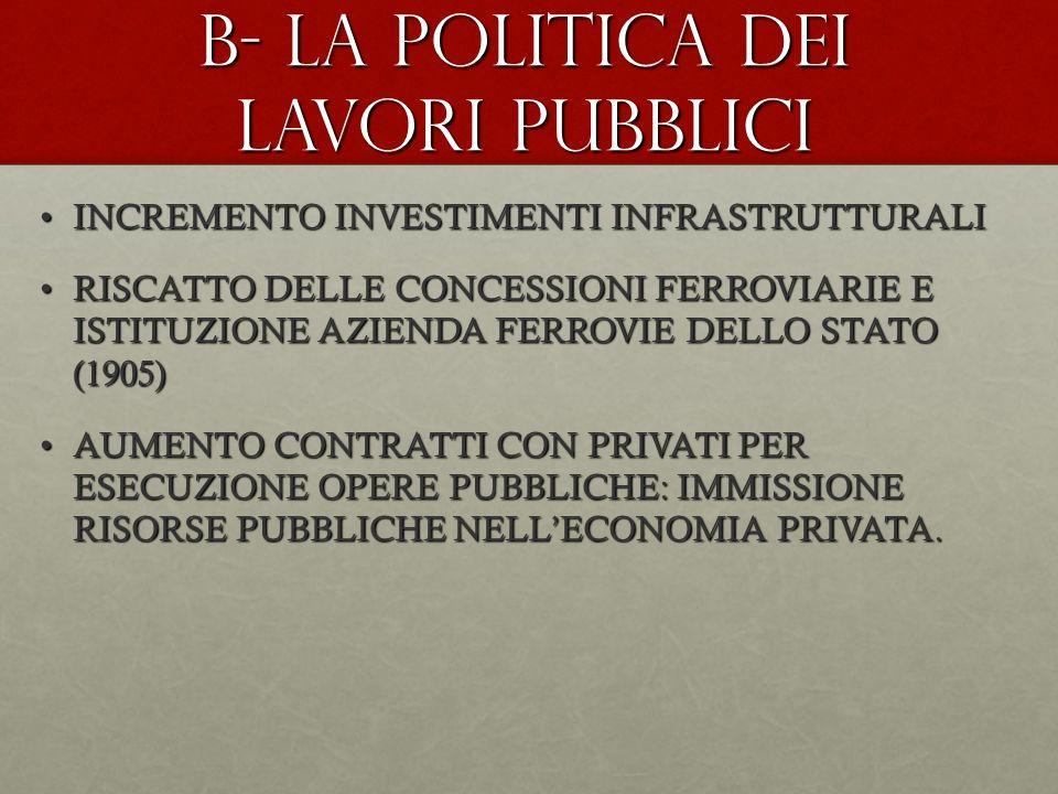 B- la politica dei lavori pubblici
