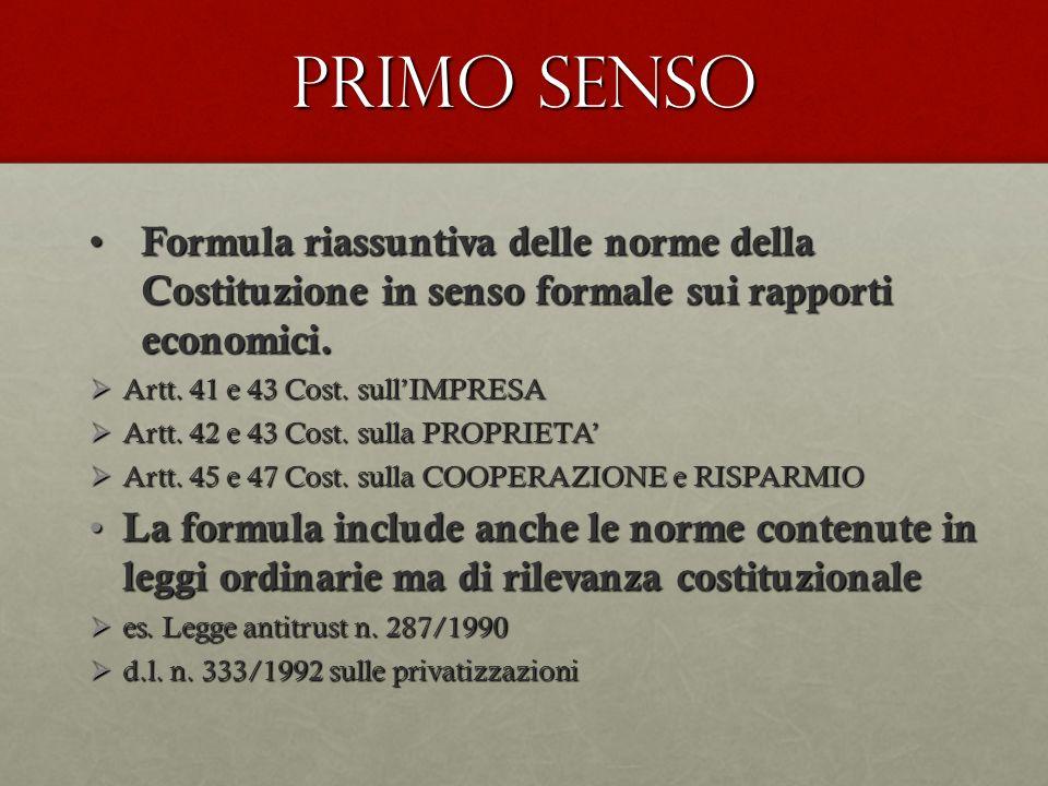 PRIMO SENSO Formula riassuntiva delle norme della Costituzione in senso formale sui rapporti economici.