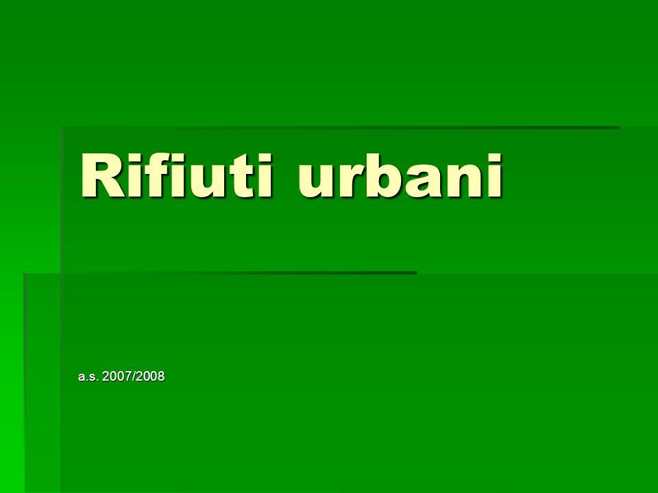 Rifiuti urbani a.s. 2007/2008