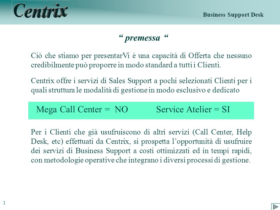 Mega Call Center = NO Service Atelier = SI