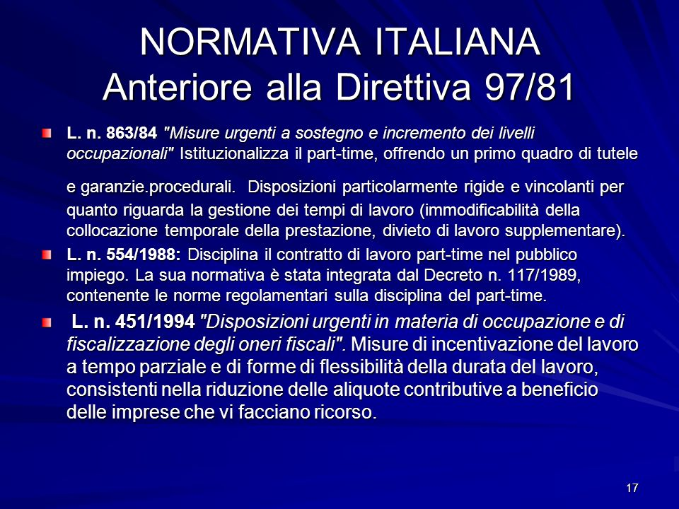 NORMATIVA ITALIANA Anteriore alla Direttiva 97/81