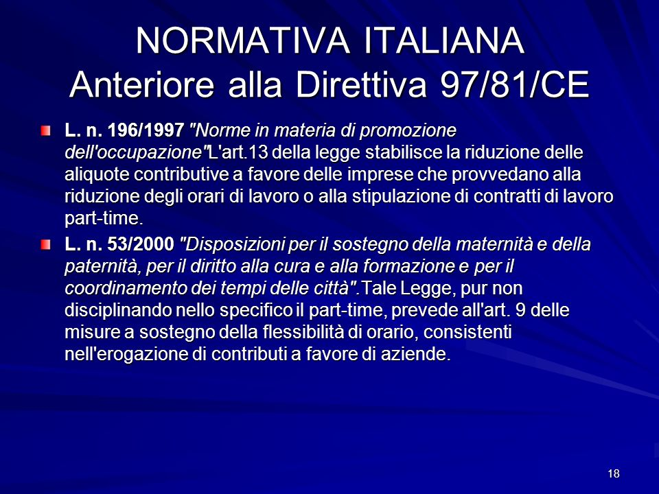 NORMATIVA ITALIANA Anteriore alla Direttiva 97/81/CE