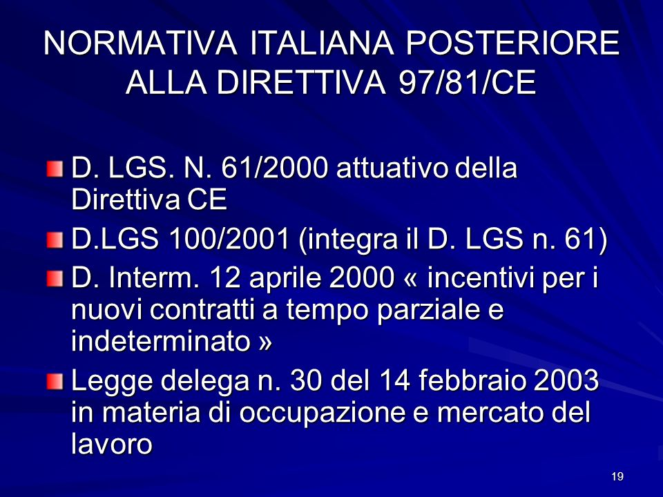 NORMATIVA ITALIANA POSTERIORE ALLA DIRETTIVA 97/81/CE
