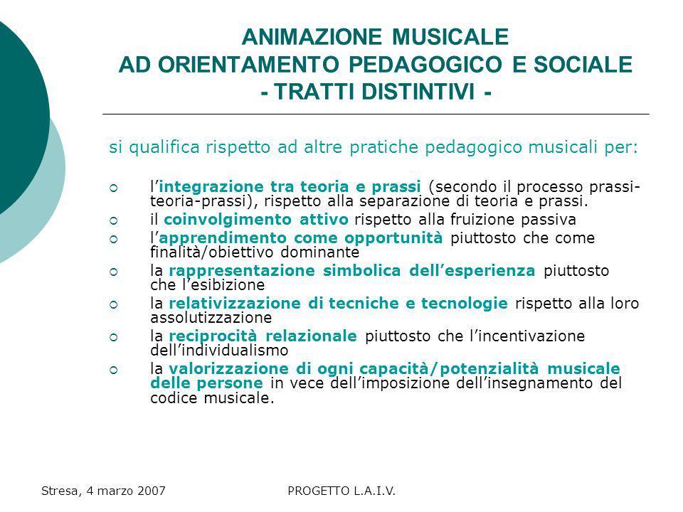 ANIMAZIONE MUSICALE AD ORIENTAMENTO PEDAGOGICO E SOCIALE - TRATTI DISTINTIVI -