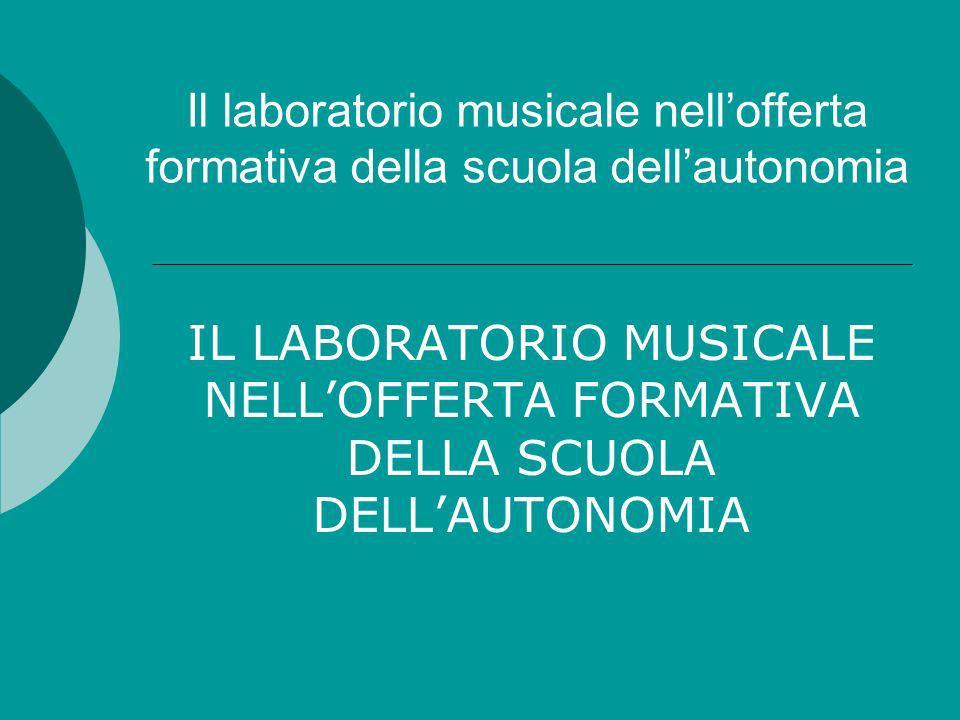 Il laboratorio musicale nell'offerta formativa della scuola dell'autonomia