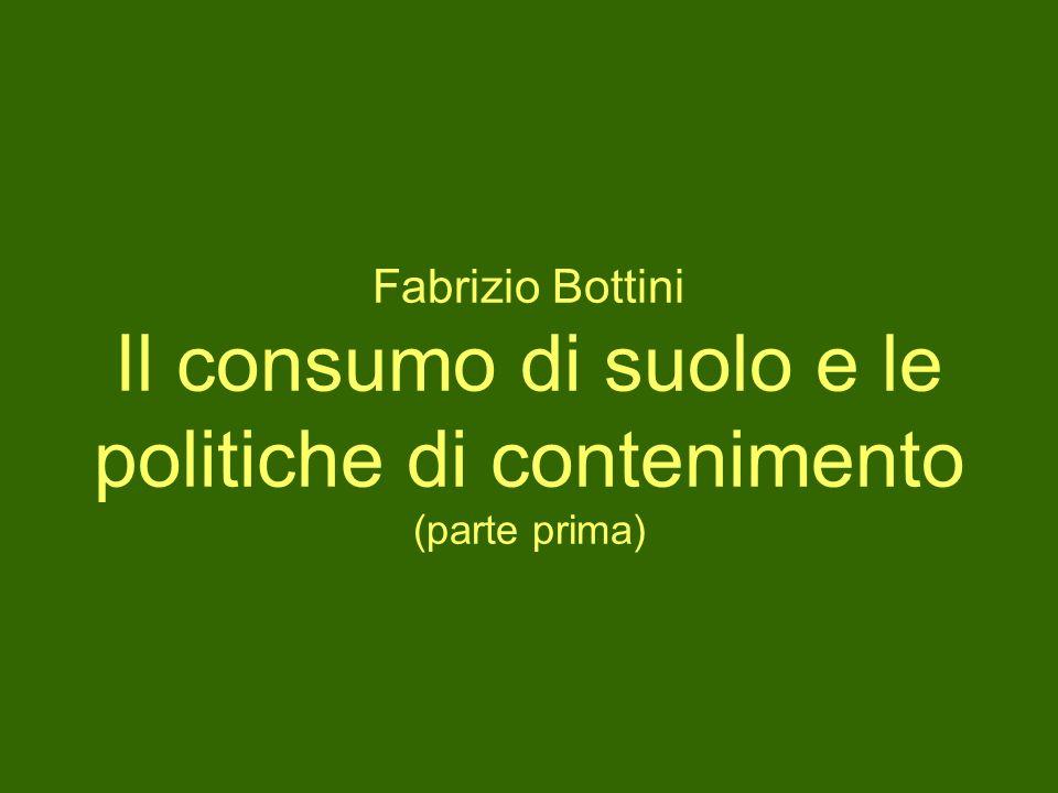 Fabrizio Bottini Il consumo di suolo e le politiche di contenimento (parte prima)