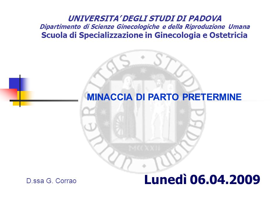 Lunedì 06.04.2009 MINACCIA DI PARTO PRETERMINE