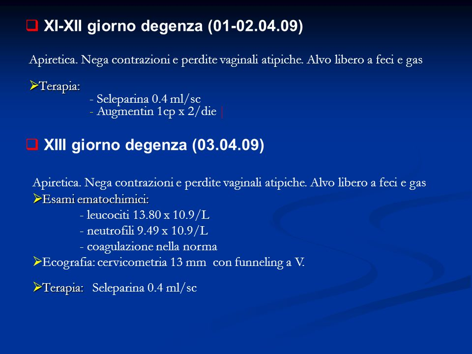 XI-XII giorno degenza (01-02.04.09)