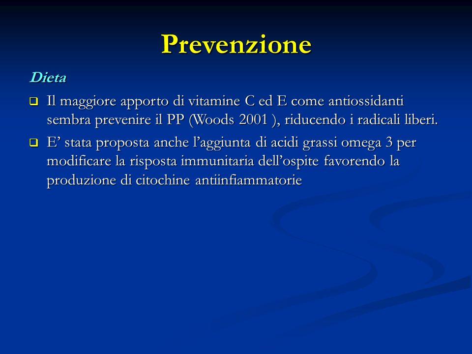 Prevenzione Dieta. Il maggiore apporto di vitamine C ed E come antiossidanti sembra prevenire il PP (Woods 2001 ), riducendo i radicali liberi.