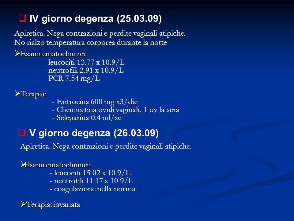 IV giorno degenza (25.03.09) V giorno degenza (26.03.09)