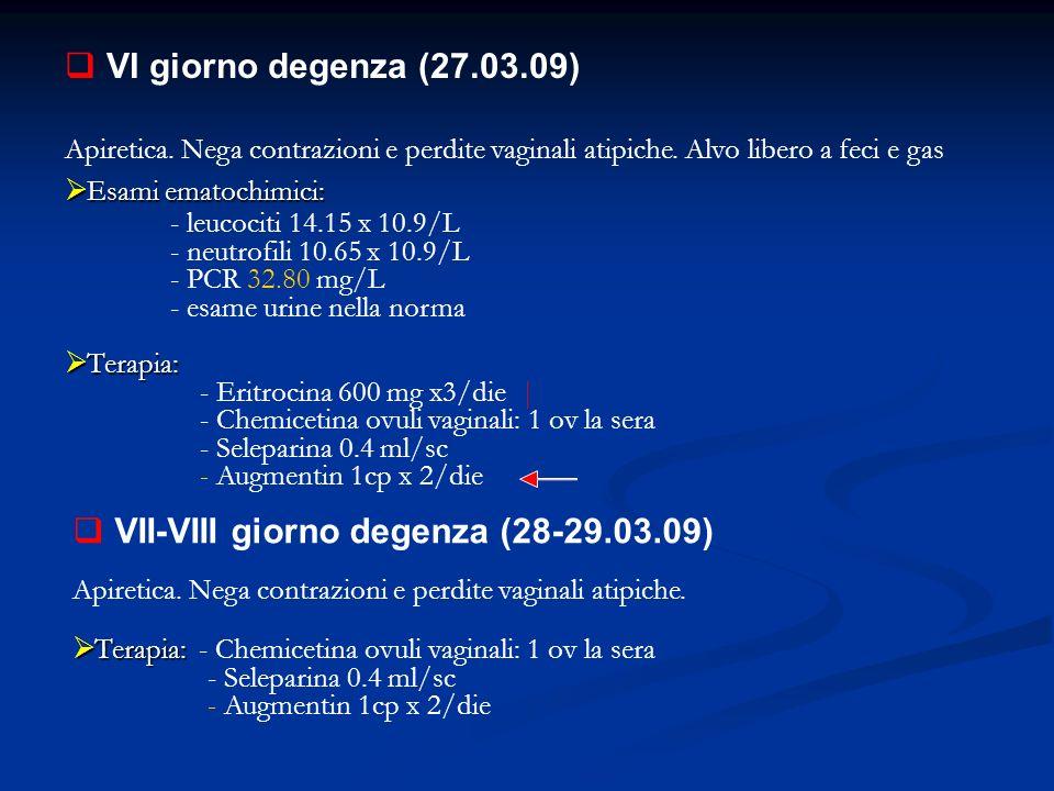 VII-VIII giorno degenza (28-29.03.09)