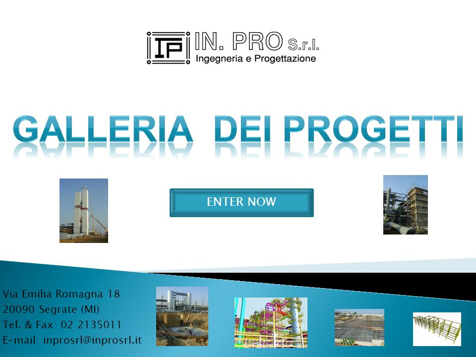GALLERIA DEI PROGETTI ENTER NOW Via Emilia Romagna 18