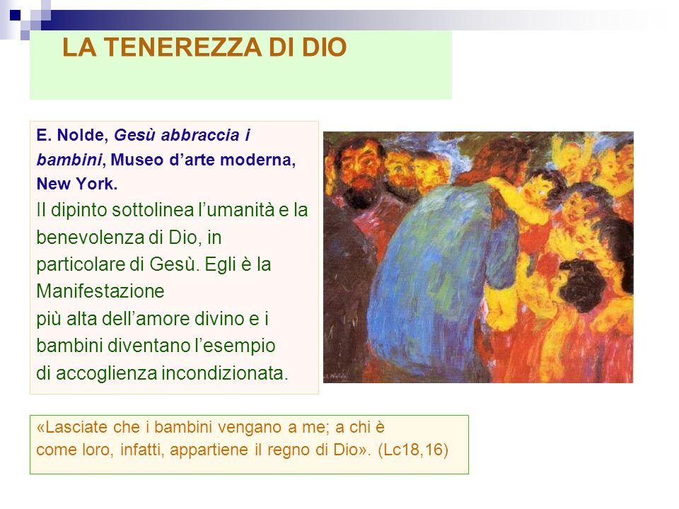 LA TENEREZZA DI DIO Il dipinto sottolinea l'umanità e la