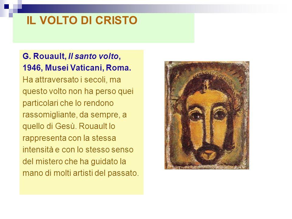 IL VOLTO DI CRISTO G. Rouault, Il santo volto,