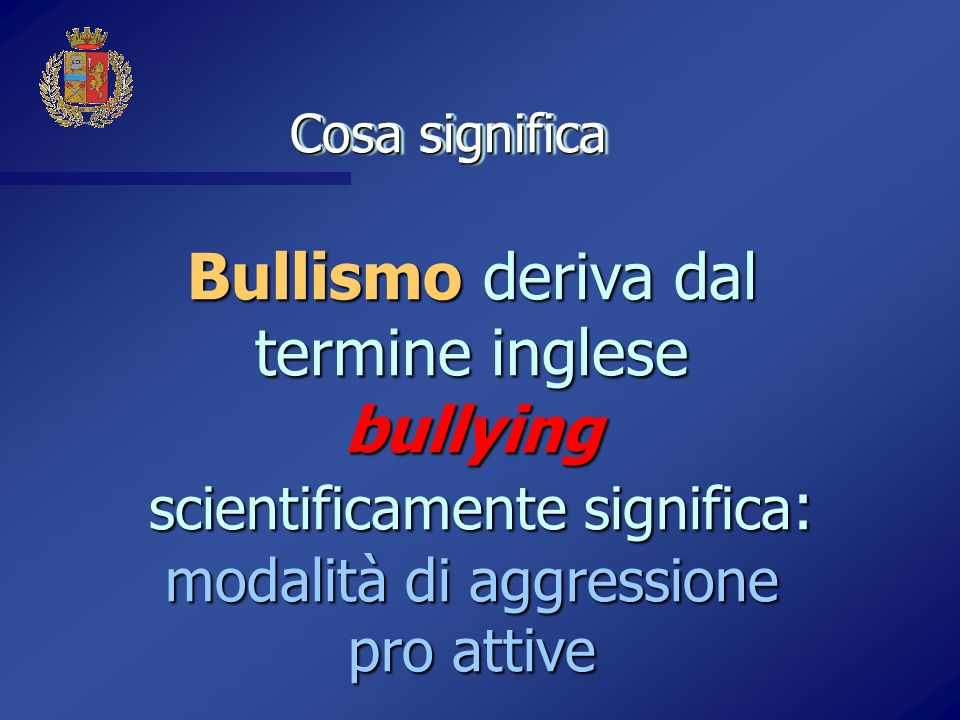 Bullismo deriva dal termine inglese bullying