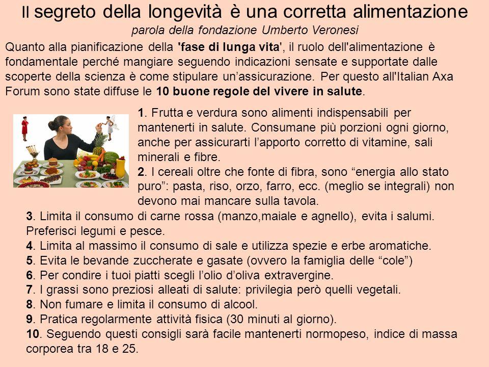 Il segreto della longevità è una corretta alimentazione parola della fondazione Umberto Veronesi