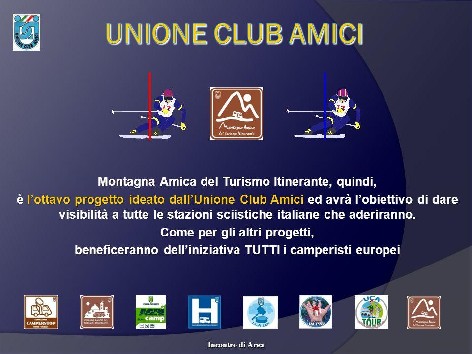 UNIONE CLUB AMICI Montagna Amica del Turismo Itinerante, quindi,