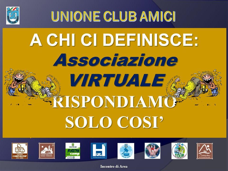 A CHI CI DEFINISCE: Associazione VIRTUALE RISPONDIAMO SOLO COSI'