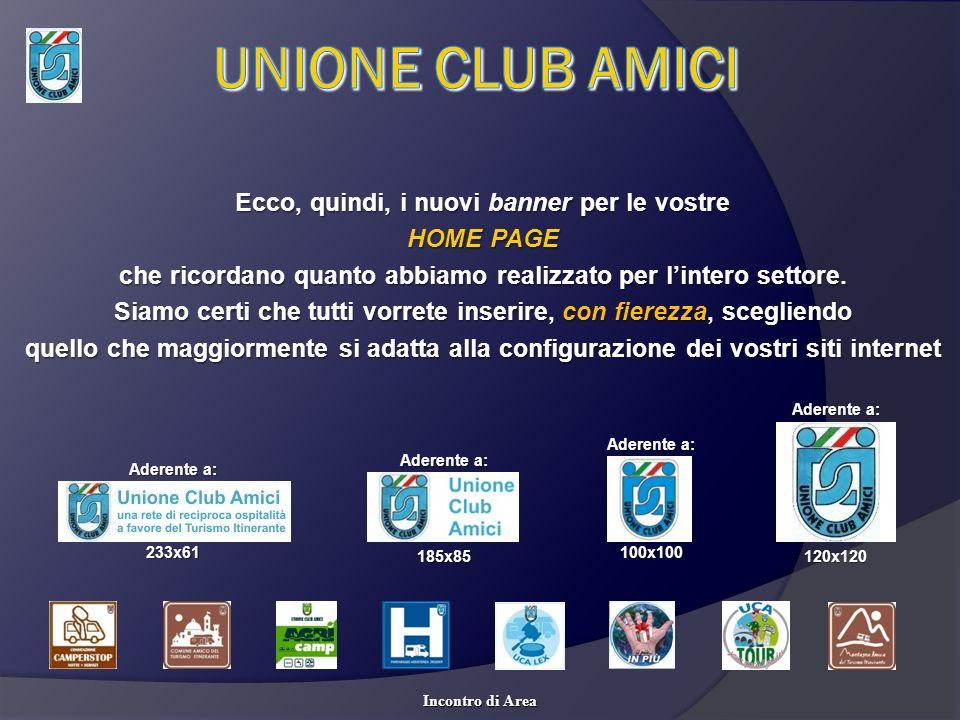 UNIONE CLUB AMICI Ecco, quindi, i nuovi banner per le vostre HOME PAGE