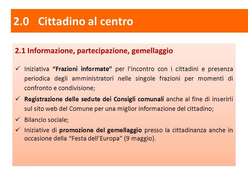 2.0 Cittadino al centro 2.1 Informazione, partecipazione, gemellaggio