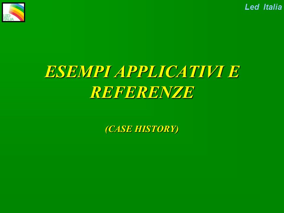 ESEMPI APPLICATIVI E REFERENZE (CASE HISTORY)