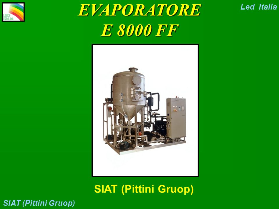EVAPORATORE E 8000 FF SIAT (Pittini Gruop) Led Italia