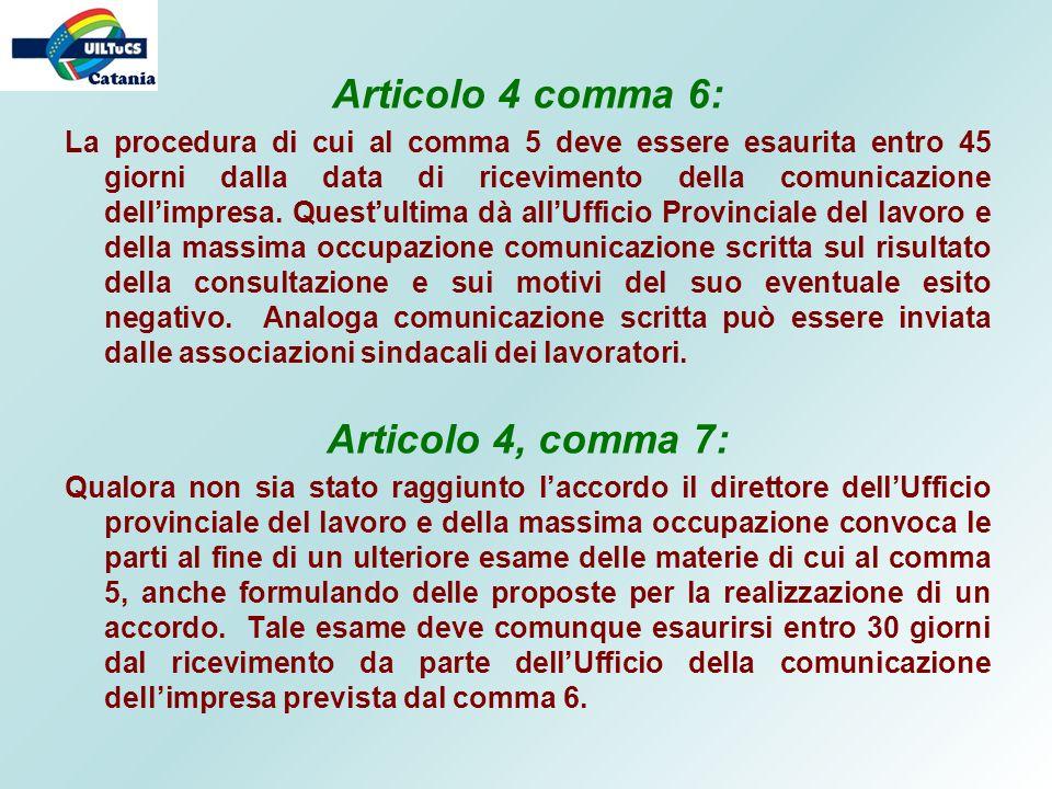 Articolo 4 comma 6: Articolo 4, comma 7: