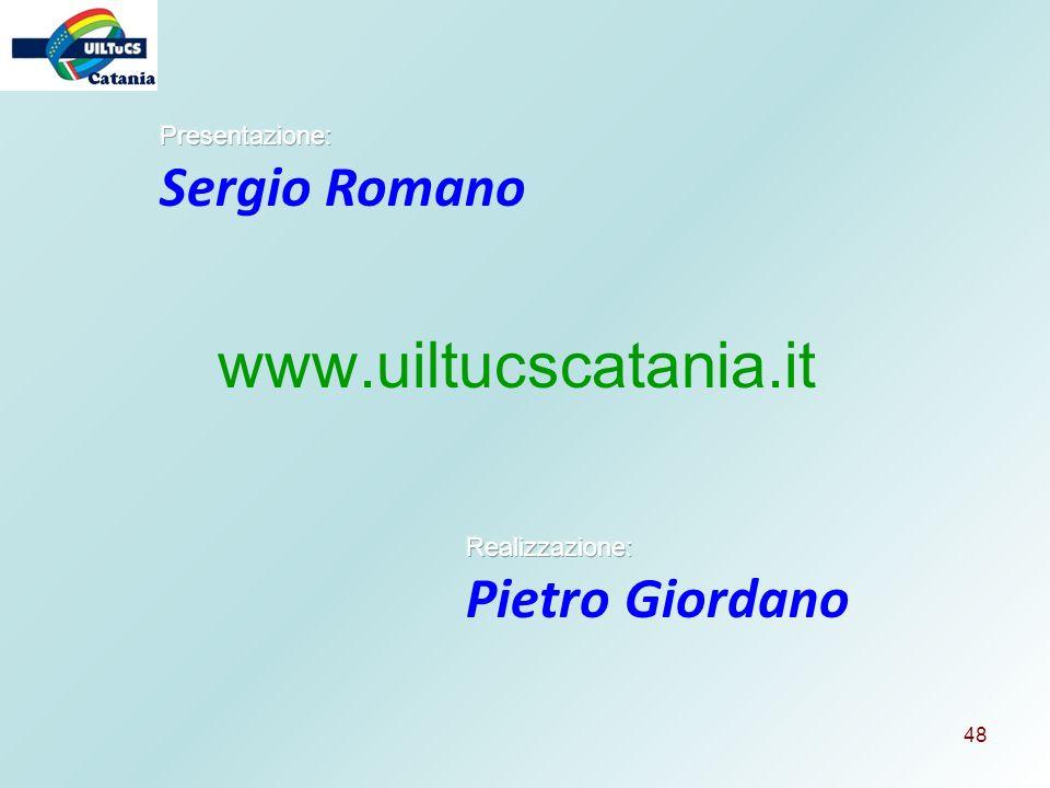 www.uiltucscatania.it Sergio Romano Pietro Giordano Presentazione: