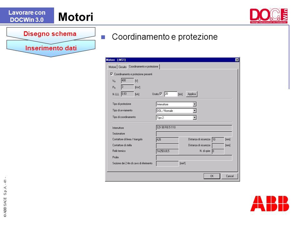 Motori Coordinamento e protezione Disegno schema Inserimento dati