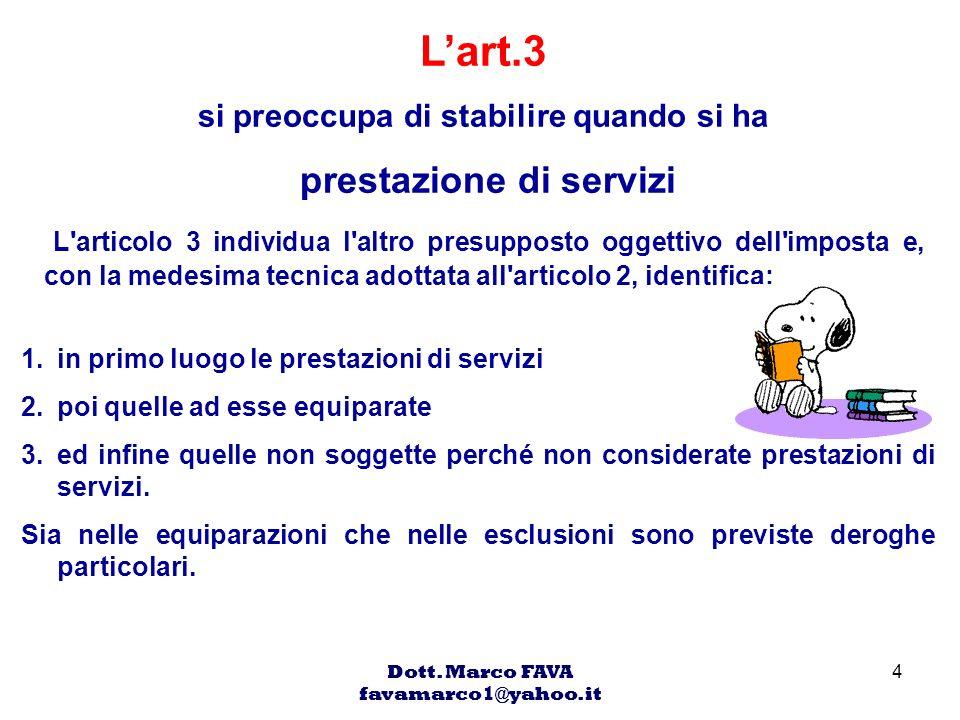 L'art.3 si preoccupa di stabilire quando si ha prestazione di servizi