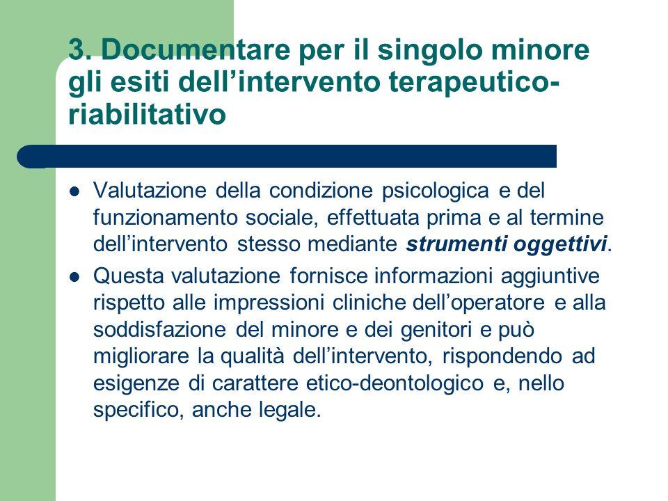 3. Documentare per il singolo minore gli esiti dell'intervento terapeutico-riabilitativo