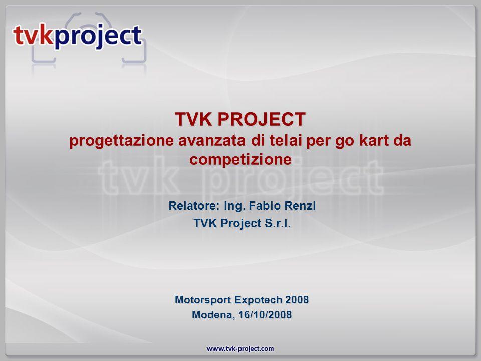 Relatore: Ing. Fabio Renzi TVK Project S.r.l.