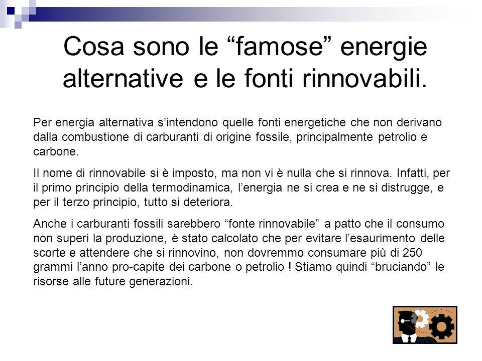 Cosa sono le famose energie alternative e le fonti rinnovabili.