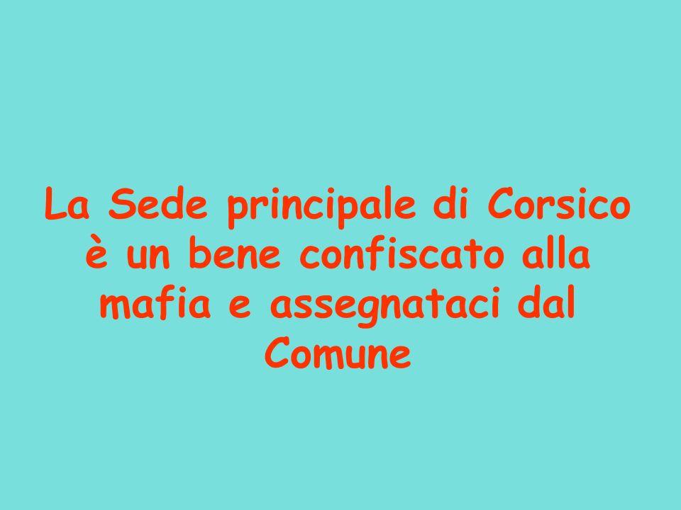 La Sede principale di Corsico è un bene confiscato alla mafia e assegnataci dal Comune
