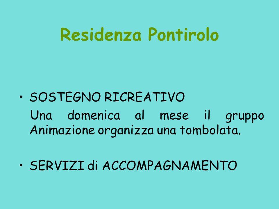 Residenza Pontirolo SOSTEGNO RICREATIVO