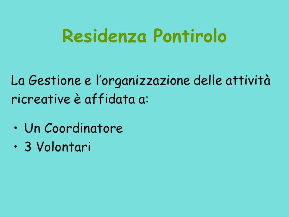 Residenza Pontirolo La Gestione e l'organizzazione delle attività