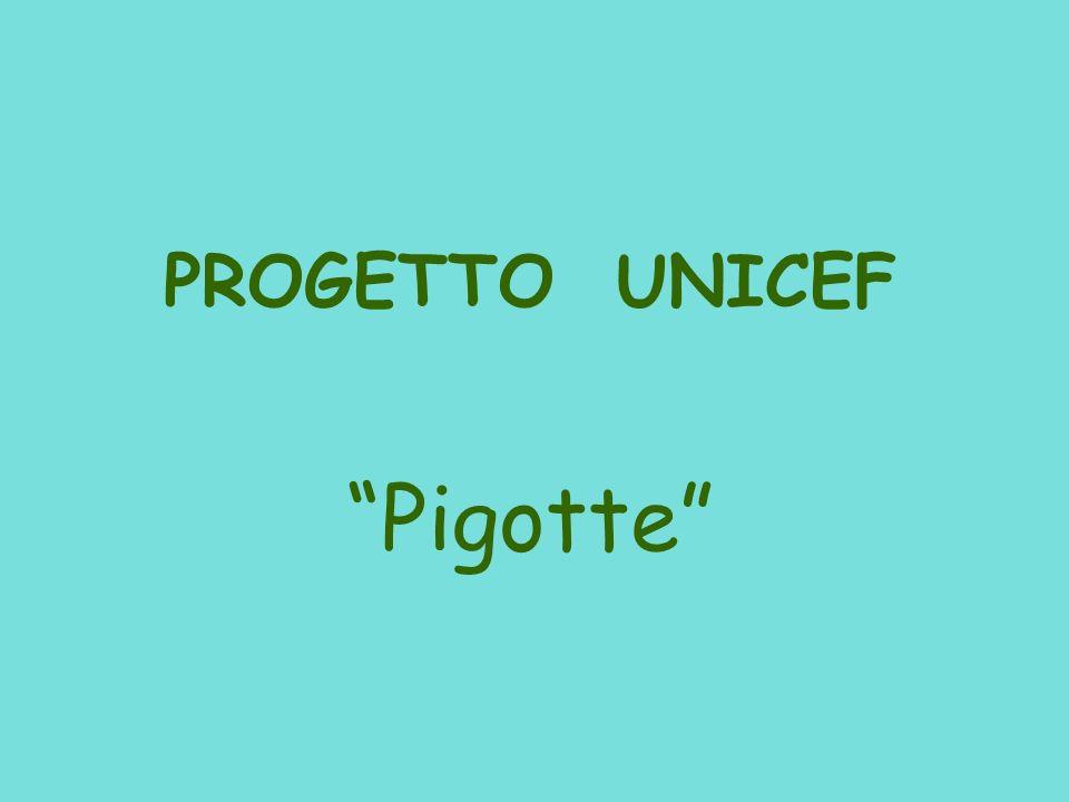 PROGETTO UNICEF Pigotte