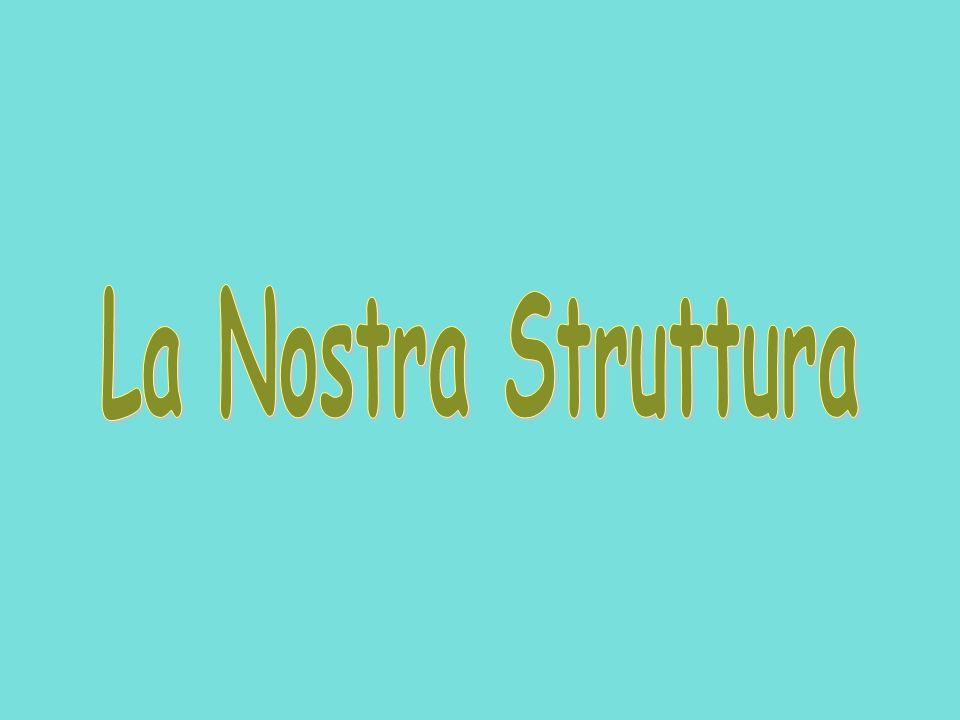 La Nostra Struttura